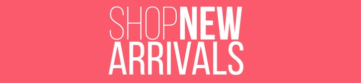 New Arrivals Is Here!